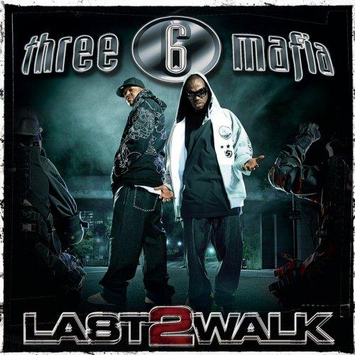 Three 6 Mafia - Last 2 Walk